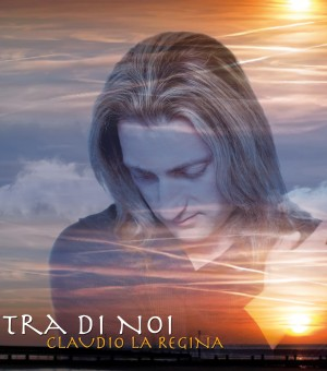 Claudio La Regina - Tra Di Noi